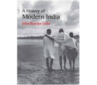 A History of Modern India 1st Edition  (English, Paperback, Ishita Banerjee-Dube)